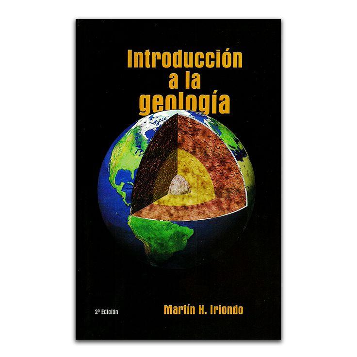 Introducción a la geología - Martín H. Iriondo - Brujas www.librosyeditores.com Editores y distribuidores.