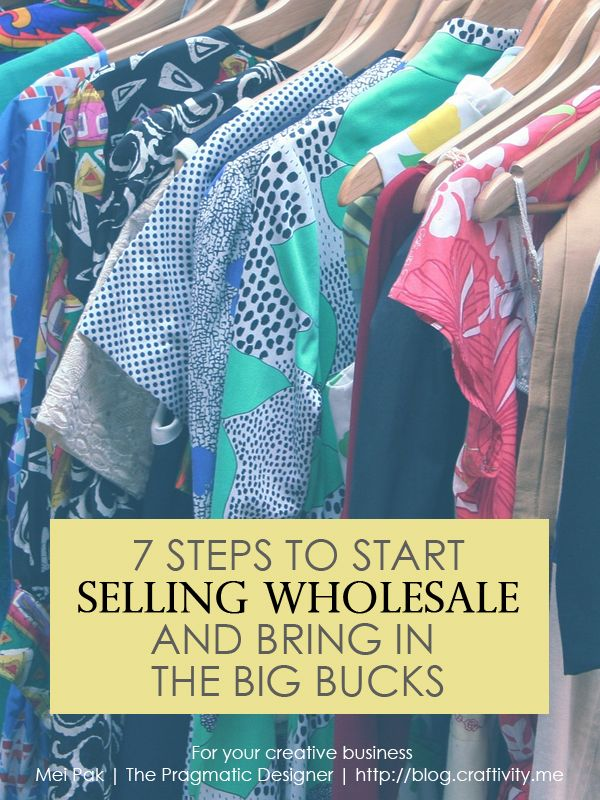 7 Steps to Start Selling Wholesale and Bring in the Big Bucks!