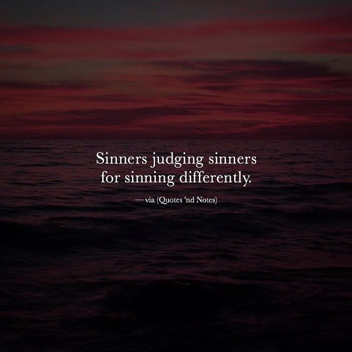 Sinners judging sinners for sinning differently. via (http://ift.tt/2gi8ZtT)
