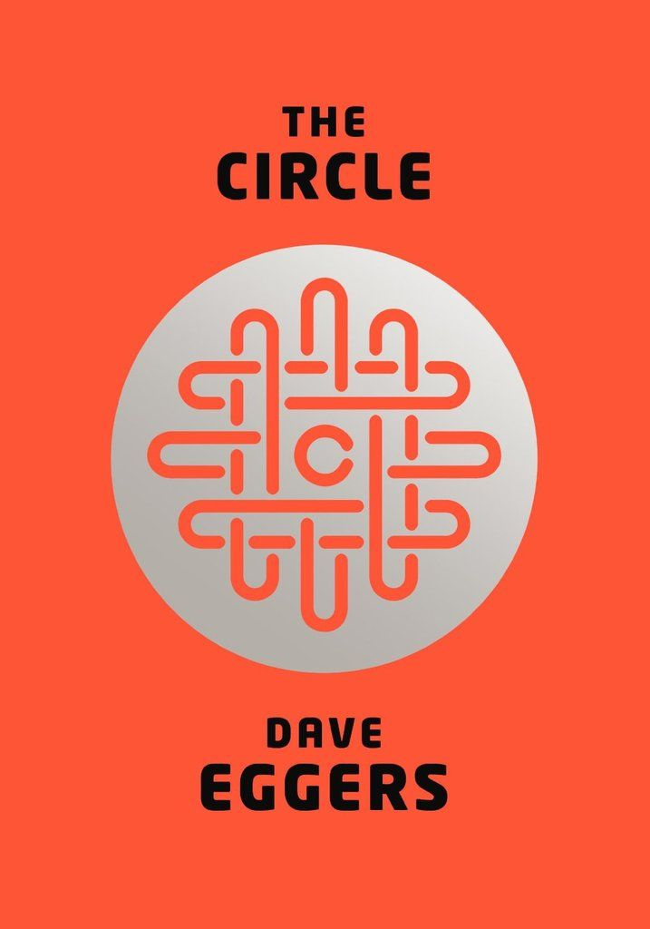Books That Are Being Made Into Movies | Summer 2016 | THE CIRCLE by Dave Eggers University Library / PS 3605.G48 C57 2014