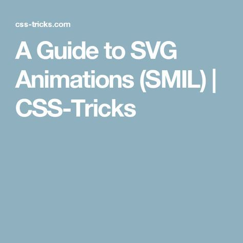A Guide to SVG Animations (SMIL)   CSS-Tricks