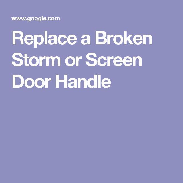 Replace a Broken Storm or Screen Door Handle
