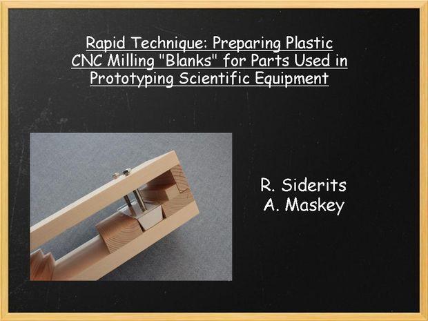 """Rapid Technique: Preparing Plastic CNC Milling """"Blanks"""" for Parts Used inPrototyping Scientific Equipment"""