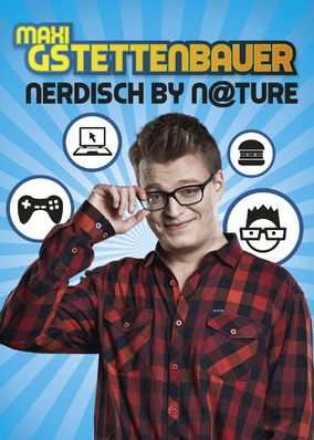 Maxi Gstettenbauer: Nerdisch by Nature (2015) - Affable stand-up comedian Maxi Gstettenbauer discusses first dates, his mom's Facebook use and farming-simulation video games before a live audience.