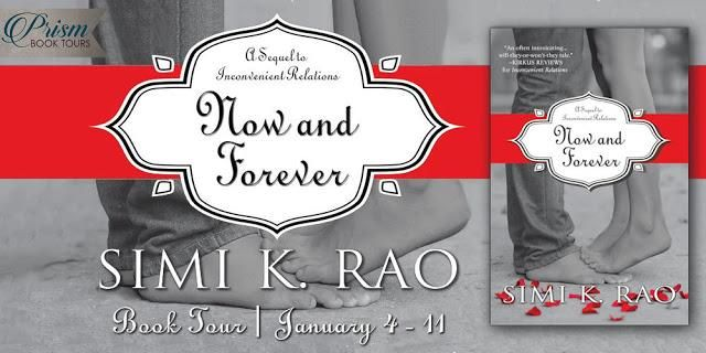 Tour Excerpt & Giveaway For Now & Forever by Simi K. Rao   On tour withPrism Book Tours  Now and Forever  by Simi K Rao  Adult Romance  Paperback & ebook 216 pages  October 10th 2016  Can Shaan and Ruhi face their biggest fears and unite together?Shaan and Ruhi Ahuja very much in love Indian newlyweds discover each other in Simi K. Raos Now and Foreverthe sassy and sexy sequel to Inconvenient Relations. After getting the scare of their lives while traveling in the Grand Canyon Shaan and Ruhi…