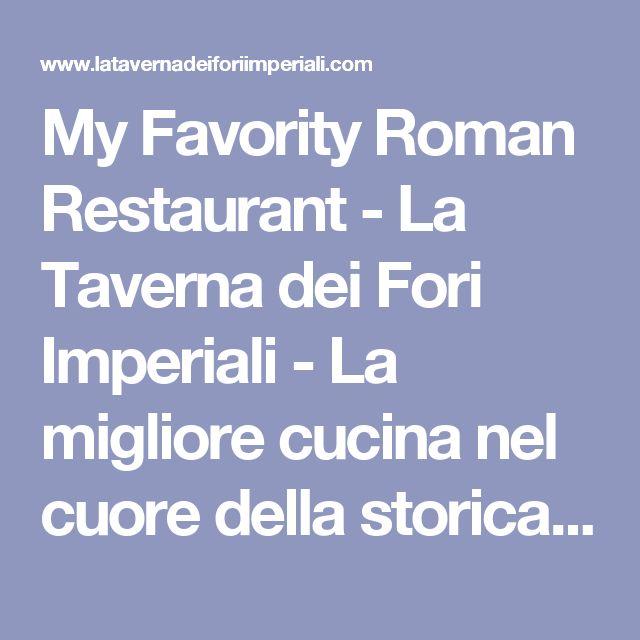 My Favority Roman Restaurant - La Taverna dei Fori Imperiali - La migliore cucina nel cuore della storica Roma