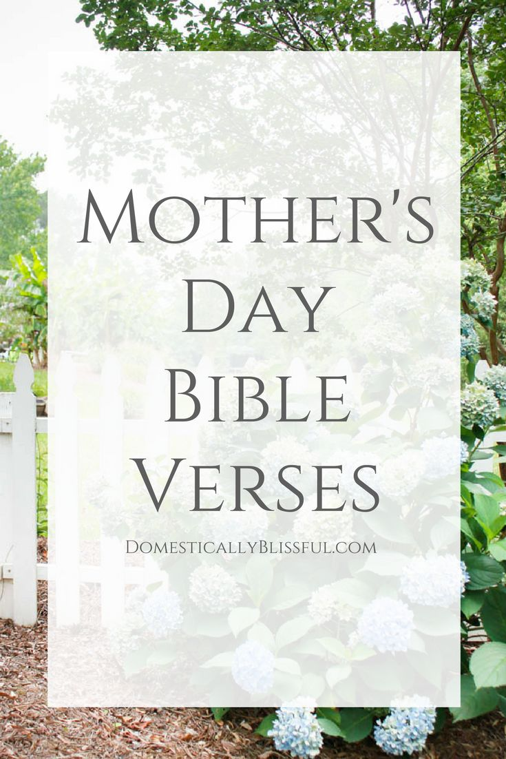 Bible verses about mothers and motherhood for mothers, fathers, & their children. | Mother's Day | Mother's Day Quotes | Mother's Day Verses | Mother's Day Bible Verses
