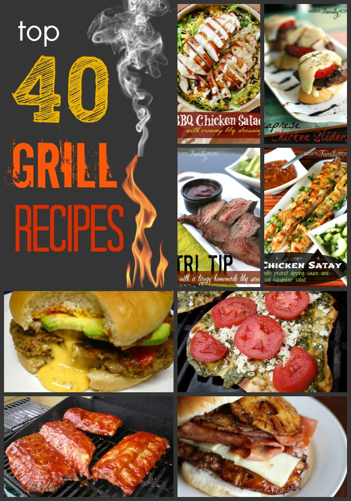 Our Top 40 Grill Recipes on Favorite Family Recipes #grill #bbq