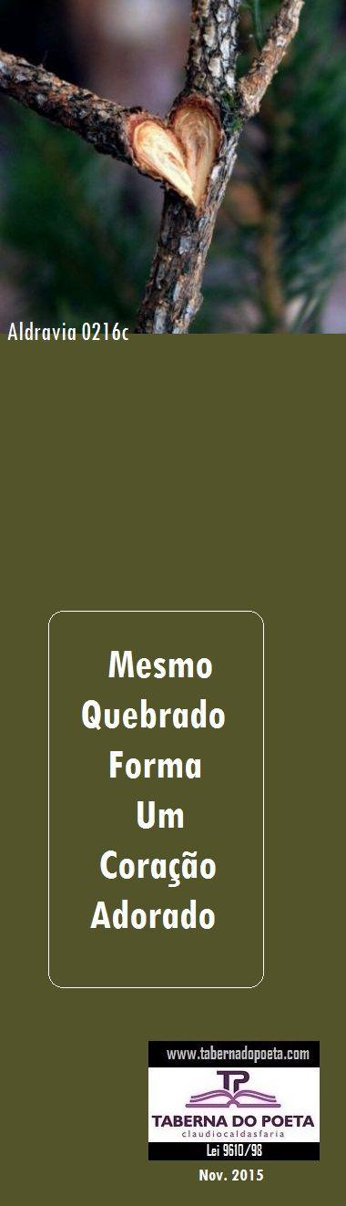 claudiocaldasfaria Aldravia: Estilo poético sucinto, que consiste em fazer poesia com, no máximo, seis palavras, criado por poetas mineiros da cidade de Mariana, primeira capital de Minas Gerais.