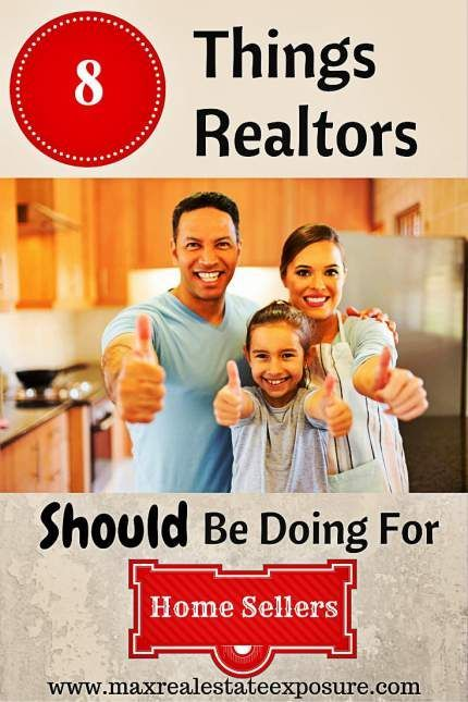 8 Things Real Estate Agents Should Be Doing For Home Sellers.