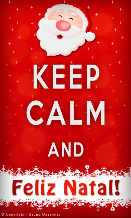 Keep clam and feliz natal!                                                                                                                                                                                 Mais