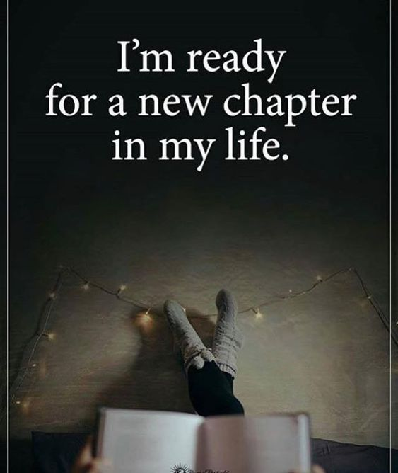 Im Ready For A New Chapter In My Life Quotes Quotes New