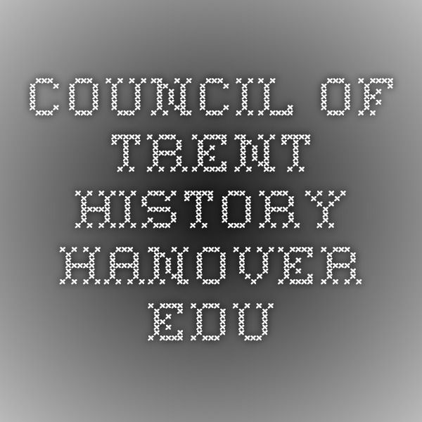 Council of Trent- history.hanover.edu
