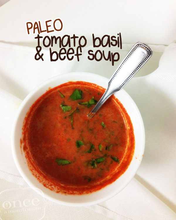 Tomato Basil & Beef Soup | OAMC from Once A Month Meals #soup #freezercooking #paleo
