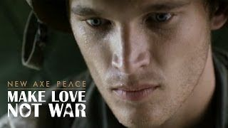AXE PEACE | Make Love, Not War (Official :60) - YouTube