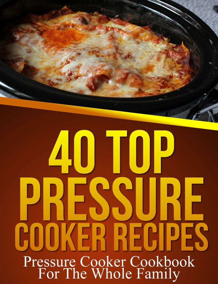 40 Top Pressure Cooker Recipes - Pressure Cooker Cookbook For The Whole Family:Amazon:Kindle Store