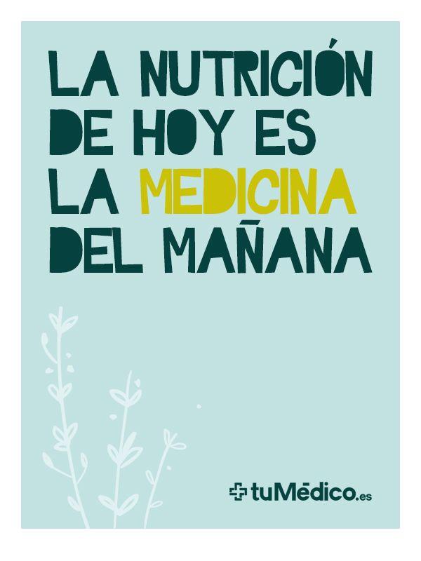 La #nutrición de hoy es la #medicina de mañana. http://www.tumedico.es