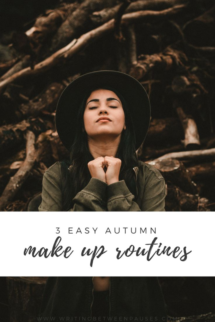 3 Easy Autumn Make Up Routines   Writing Between Pauses