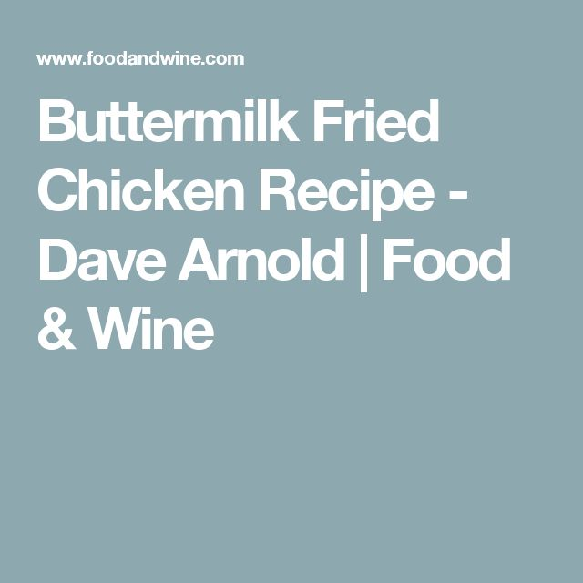 Buttermilk Fried Chicken Recipe  - Dave Arnold | Food & Wine