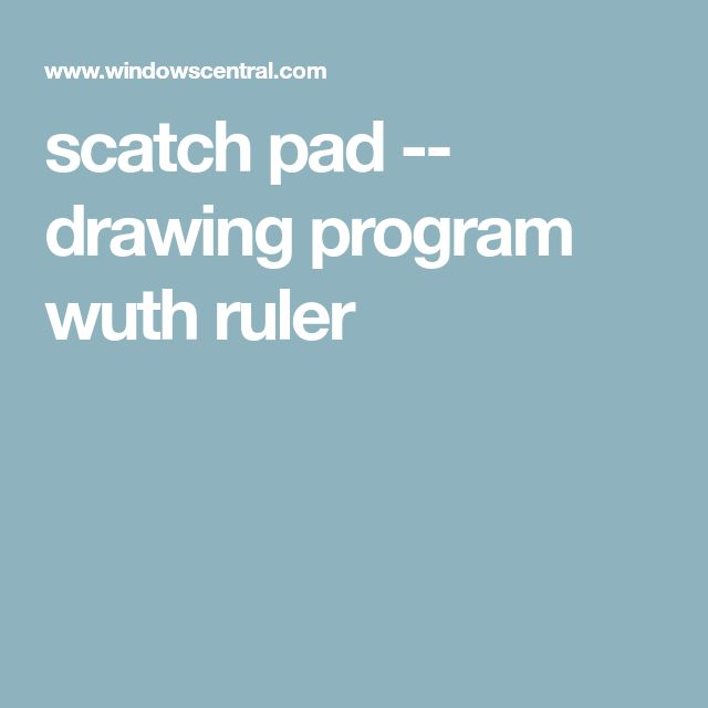 scatch pad -- drawing program wuth ruler