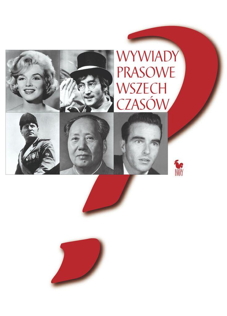 """""""Wywiady prasowe wszech czasów"""" Translated by Magdalena Słysz and Krzysztof Obłucki Cover by Andrzej Barecki Published by Wydawnictwo Iskry 2006"""