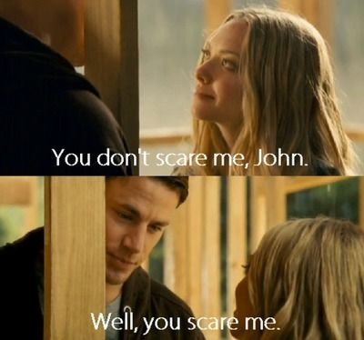 Dear John! I discovered Channing Tatum after watching this movie & my addiction of him began!