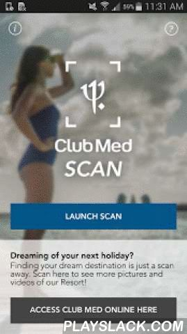 Club Med Scan  Android App - playslack.com ,  Dreaming of vacation? Make your dream a reality, with the free interactive Club Med Scan App for mobile devices and tablets.When you see app indicators on Club Med brochure pages, you may scan the image to get exclusive info, videos and images of your favorite resort.DIRECTIONS- Scan the desired resort with a scan app by hovering over the image using your camera, making sure the photo view is full screen. - Once positioned correctly, the…