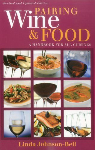 Pairing Wine and Food by Linda Johnson-Bell