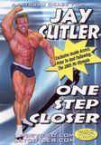 Jay Cutler: One Step Closer [DVD]