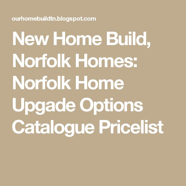 New Home Build, Norfolk Homes: Norfolk Home Upgade Options Catalogue Pricelist