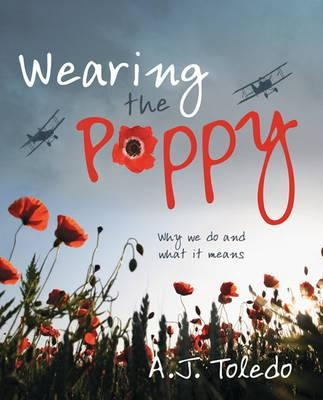 Wearing the poppy / by A.J. Toledo
