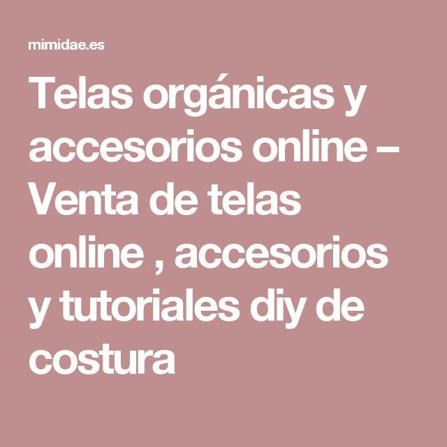 Telas orgánicas y accesorios online – Venta de telas online , accesorios y tutoriales diy de costura