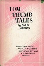 Tom Thumb Tales - Sid G Hedges - The Pilgrom Press - Good - Hardcover