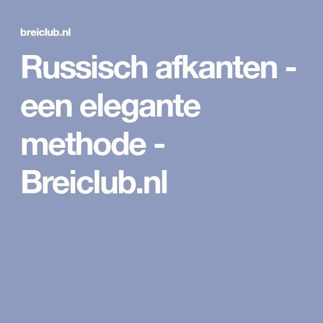 Russisch afkanten - een elegante methode - Breiclub.nl