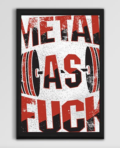 metal as fuck on a 13x19 poster frame not included what to barbells