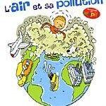 CM2 : L'air et les pollutions de l'air - la classe de stefany