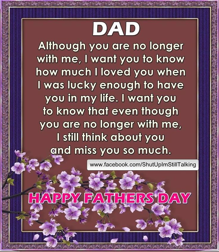 Dad Although You Are No Longer With Me I Want You To Know I Love You Happy Father's Day fathers day father's day happy fathers day happy father's day happy fathers day quotes happy father's day quotes quotes for fathers day happy father's day quote fathers day in heaven quotes