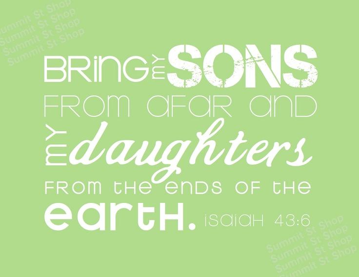 ADOPTION Scripture Print - Gotcha Day Gift - DIGITAL FILE to print - Sons & Daughters - Isaiah 43:6 - Christian art Boy Girl Nursery Decor. $4.00, via Etsy.