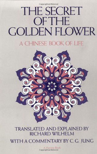 The Secret of the Golden Flower: A Chinese Book of Life by Richard Wilhelm,http://www.amazon.com/dp/0156799804/ref=cm_sw_r_pi_dp_Cn9Dsb1XCZ47DEPT Forgt why I saved this but oh well.