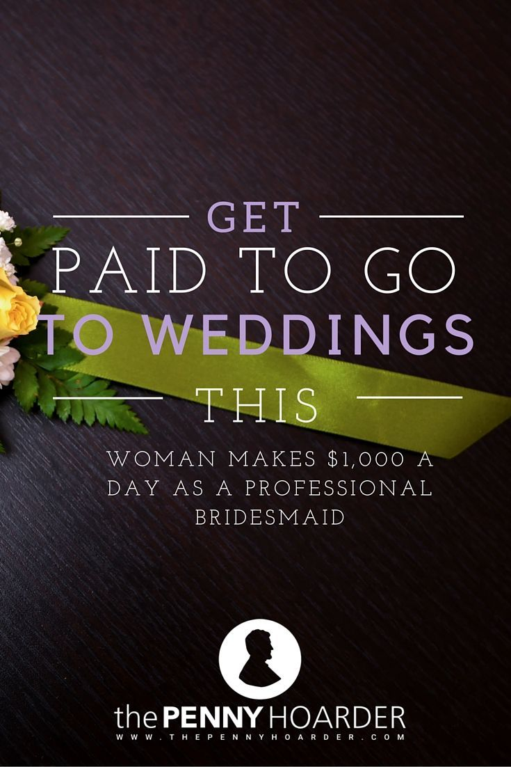 Do you love weddings? Do you love them enough to attend ceremonies for couples you don't actually know? You might if you were getting paid. http://www.thepennyhoarder.com/get-paid-to-go-to-weddings-this-woman-makes-1000-a-day-as-a-professional-bridesmaid/