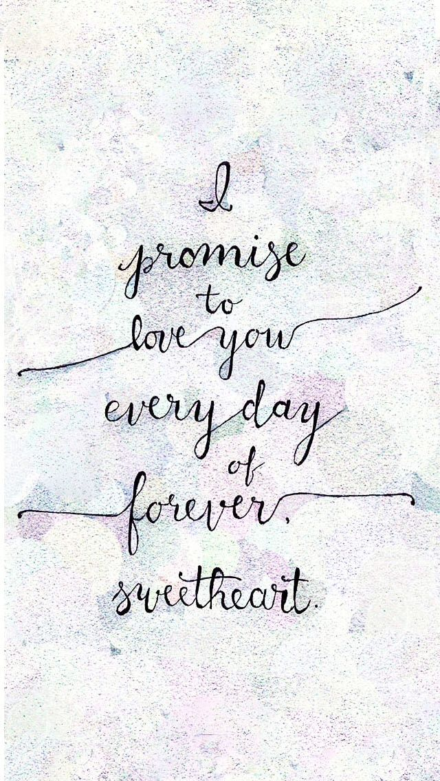 I promise to love you everyday of forever, sweetheart.    Handwritten calligraphy   Modern calligraphy