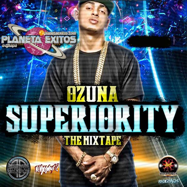 Ozuna - Superiority (The Mixtape 2016)