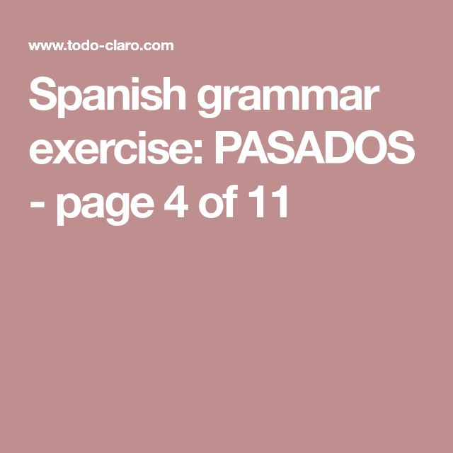Spanish grammar exercise: PASADOS - page 4 of 11