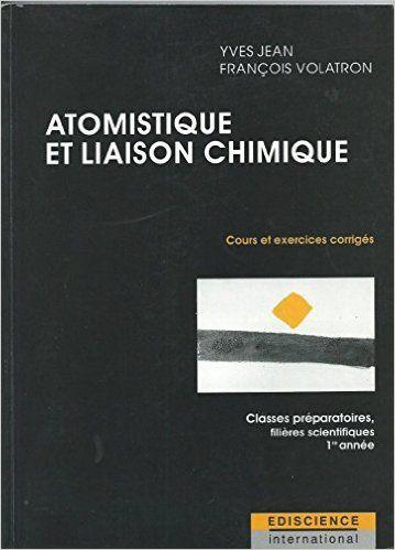Atomistique et liaison chimique : cours et exercices corrigés