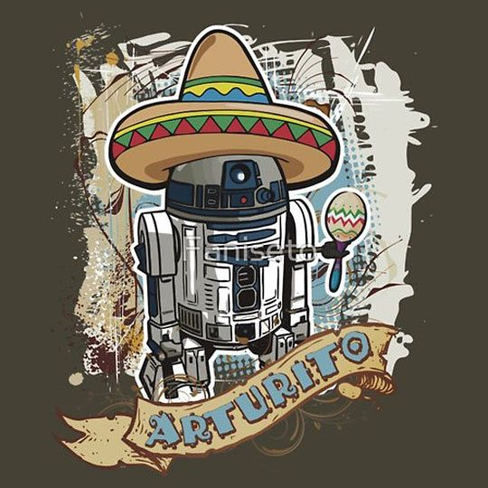 May The 4th Be With You Funny Meme: Funny-R2D2-sombrero-Mexican-Arturito