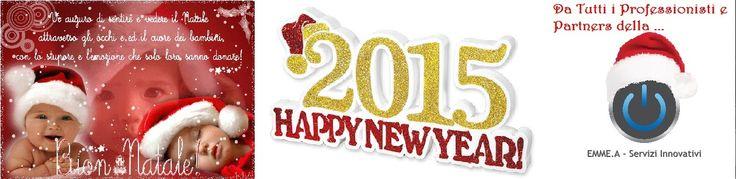 Tanti Auguri di Buon Natale e Felice Anno Nuovo 2015 da tutti i Professionisti e Partners della Rete / EMME.A - Servizi Innovativi