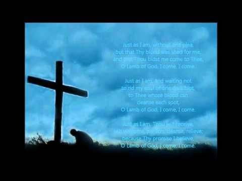 Just As I Am ~ Hymn (w/ lyrics)   My Favorite devotional, next to Ave Maria in Latin