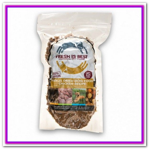 Fresh Is Best Freeze Dried Dog Food Freeze Dried Dog Food All