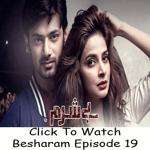 Watch Ary Digital TV Drama Besharam Episode 19 in HD Quality. Watch all latest episodes of drama Besharam and other Ary Digital Dramas online