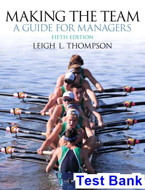 Making the Team 5th Edition Leigh Thompson Test Bank - Test bank, Solutions manual, exam bank, quiz bank, answer key for textbook download instantly!